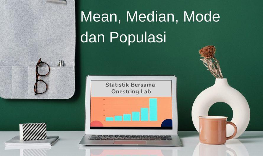Mean, Median, Mode dan Populasi